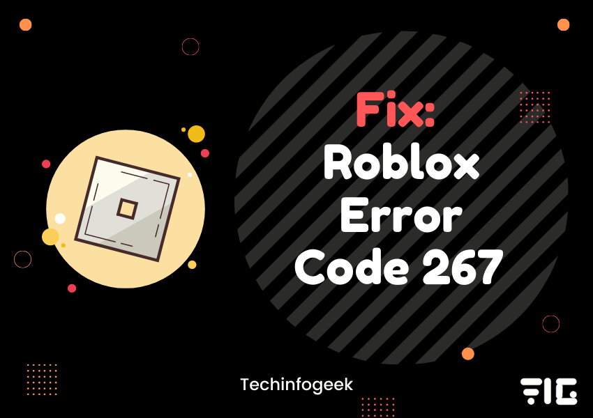 How To Fix Error Code 610 Roblox Roblox Error Code 267 6 Effective Fixes